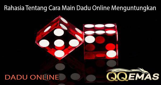 Rahasia Tentang Cara Main Dadu Online Menguntungkan