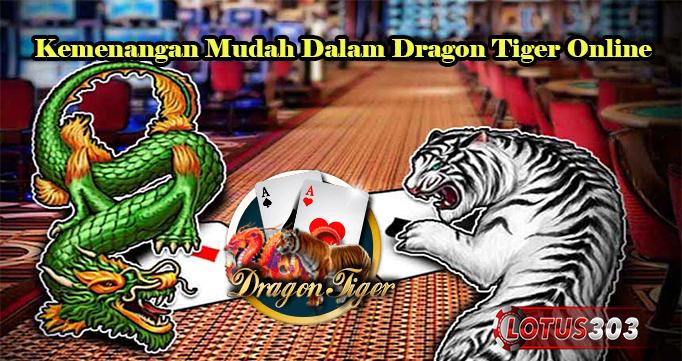 Kemenangan Mudah Dalam Dragon Tiger Online