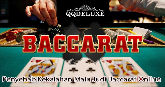 Penyebab Kekalahan Main Judi Baccarat Online