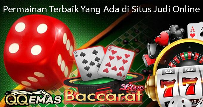 Permainan Terbaik Yang Ada di Situs Judi Casino Online