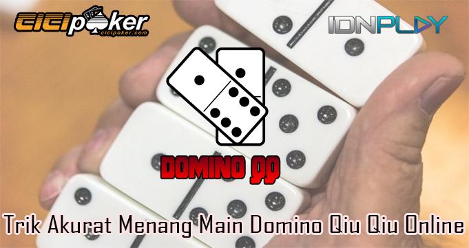 Trik Akurat Menang Main Domino Qiu Qiu Online